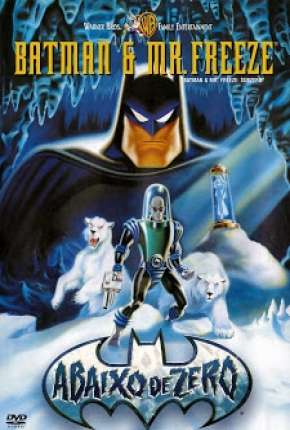 Batman e Mr. Freeze - Abaixo de Zero