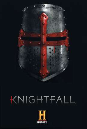 Knightfall - A Guerra do Santo Graal 2ª Temporada Legendada