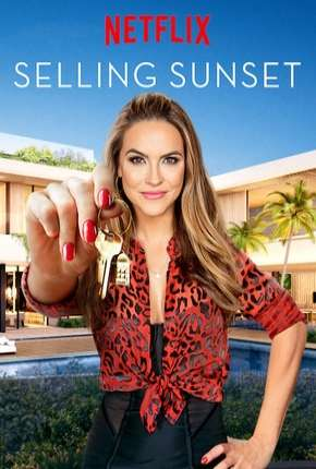 Selling Sunset - 1ª Temporada Legendada