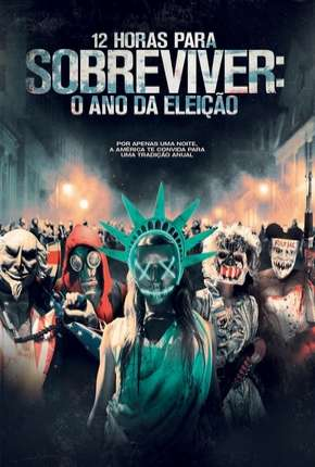 12 Horas para Sobreviver - O Ano da Eleição (The Purge - Election Year)
