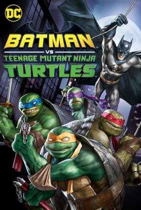 Batman vs As Tartarugas Ninjas
