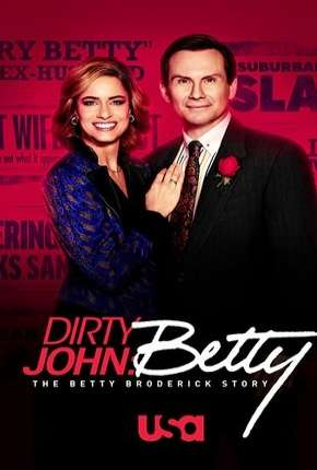 Dirty John - The Betty Broderick Story - 2ª Temporada Legendada