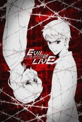 Evil or Live - Legendado