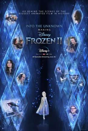 Into the Unknown - Making Frozen 2 - 1ª Temporada Completa Legendada