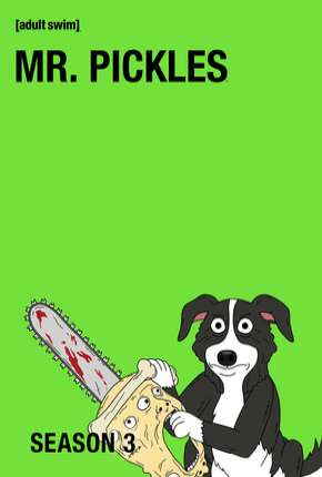Mr. Pickles - 3ª Temporada Completa