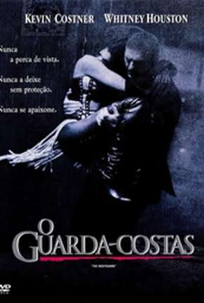 O Guarda-Costas - The Bodyguard