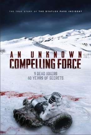 An Unknown Compelling Force - Legendado