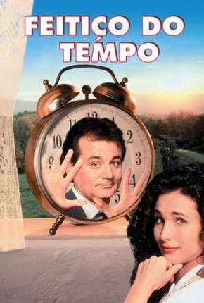 Feitiço do Tempo - Groundhog Day