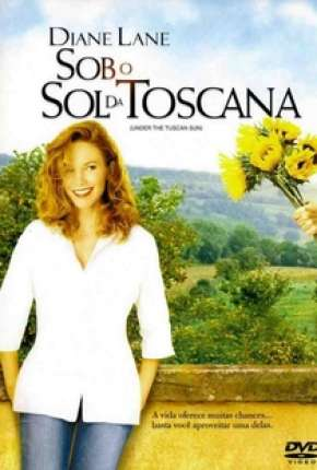 Sob o Sol da Toscana - Under the Tuscan Sun
