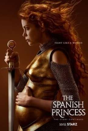 The Spanish Princess - 2ª Temporada Legendada
